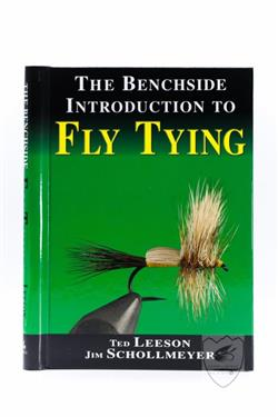 The Benchside Introduction to Fly Tying Hardcover-spiral Ted Leeson & Jim Schollmeyer