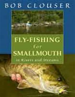 Fly-Fishing for Smallmouth in Rivers and Streams