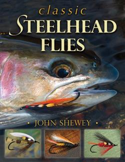 Classic Steelhead Flies by John Shewey