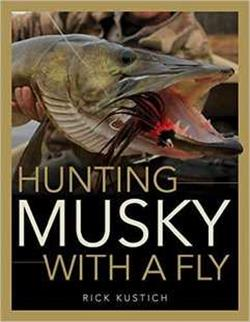 HUNTING MUSKY WITH A FLY - RICK KUSTICH