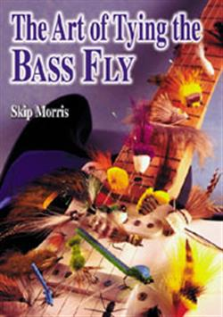 The art of tying the Bass fly - Skip Morris