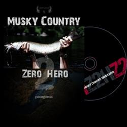 Musky Country : Zero 2 Hero - Robert Thompson